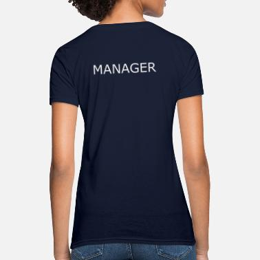 Managements Manager - Women's T-Shirt