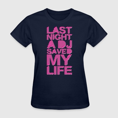 last night dj - Women's T-Shirt