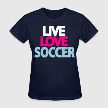 livel ove soccer - Women's T-Shirt