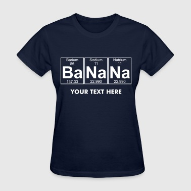 Ba-Na-Na (banana) - Full - Women's T-Shirt