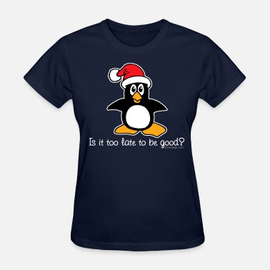 Penguin Cartoon Is It Too Late To Be Good? - Women's T-Shirt