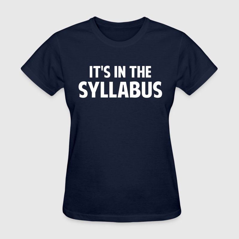 It's In The Syllabus - Women's T-Shirt