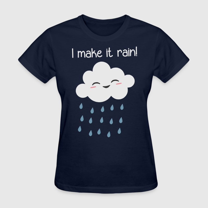 I Make It Rain Cute Storm Cloud - Women's T-Shirt