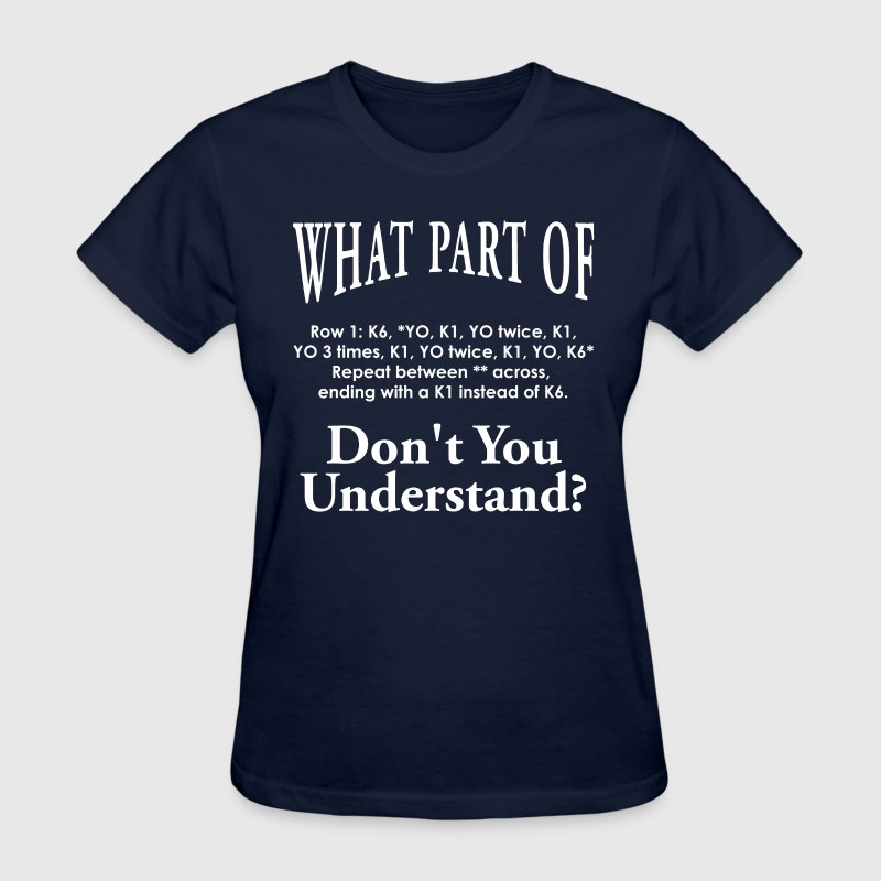 SS-9000 Knitting don't understand - Women's T-Shirt