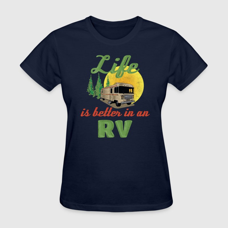 Life's Better In An RV - Women's T-Shirt