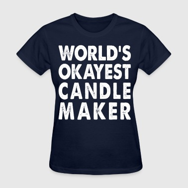 World's Okayest Candle Maker - Women's T-Shirt