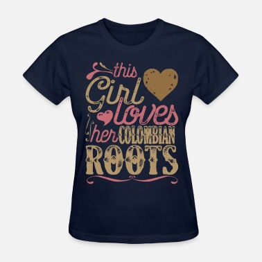 Colombian Roots Colombian Roots Shirt Gift - Women's T-Shirt