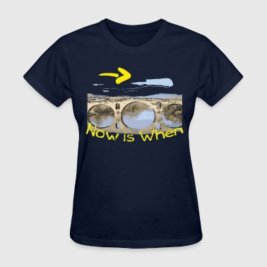 now-is-when-camino - Women's T-Shirt