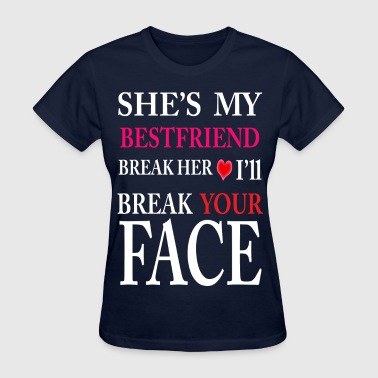 she is my best friend   - Women's T-Shirt