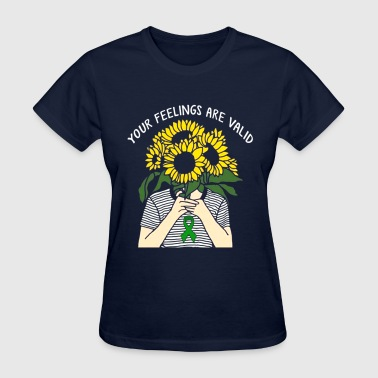 Your Feelings Are Valid Mental Health Awareness - Women's T-Shirt