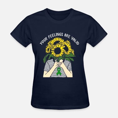 Mental Health Your Feelings Are Valid Mental Health Awareness - Women's T-Shirt