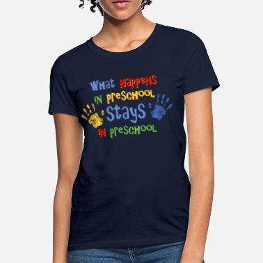 b9f30e965 Funny Preschool Teacher Stays In Preschool - Women's T-Shirt