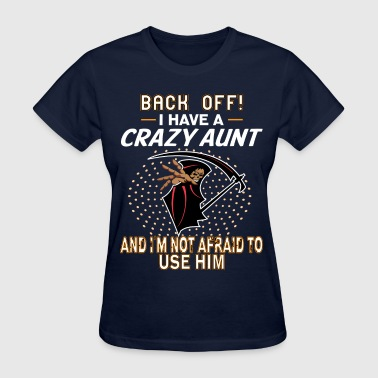 I Have A Crazy Aunt! - Women's T-Shirt