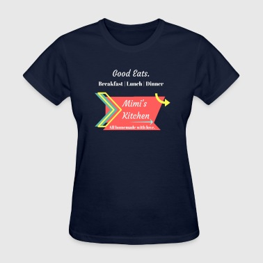 Mimi's Kitchen! Homemade with Love. - Women's T-Shirt