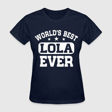 Worlds' Best Lola Ever - Women's T-Shirt