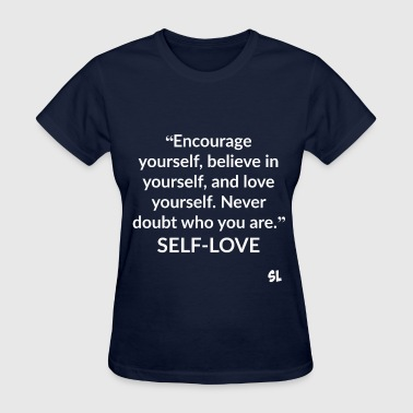 Inspiring Self-Love Quote - Women's T-Shirt