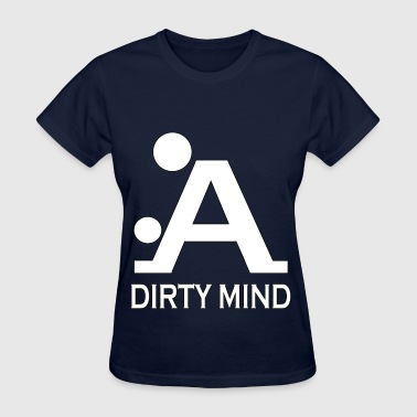 dirty mind  - Women's T-Shirt