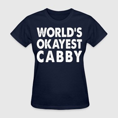 World's Okayest Cabby Taxi Transport Cab - Women's T-Shirt