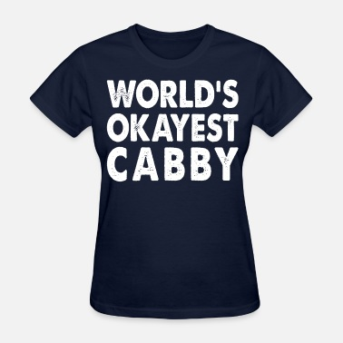 Cabby World's Okayest Cabby Taxi Transport Cab - Women's T-Shirt