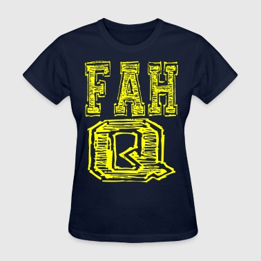 FAH Q - Women's T-Shirt