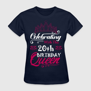 20th Birthday Celebrating With The 20th Birthday Queen - Women's T-Shirt
