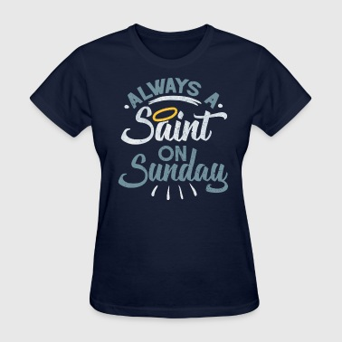 Saint On Sunday - Women's T-Shirt