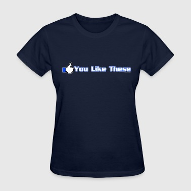 you like these - Women's T-Shirt