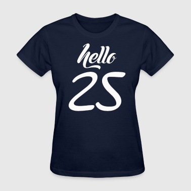 Hello 25 Hello 25 - Women's T-Shirt