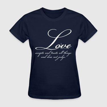 Love Accepts And Trusts All Things, White - Women's T-Shirt