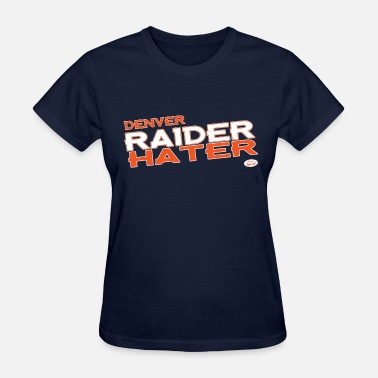 Raider Denver Raider Hater - Women's T-Shirt