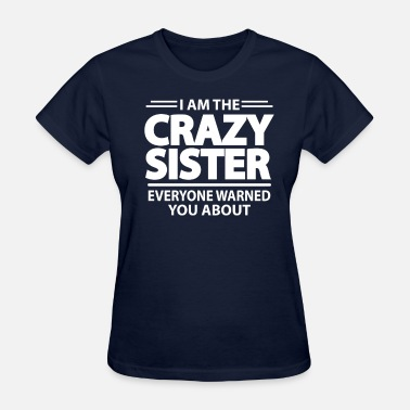 Crazy Sister Crazy Sister - Women's T-Shirt