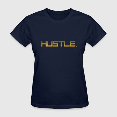 Hustle - Women's T-Shirt