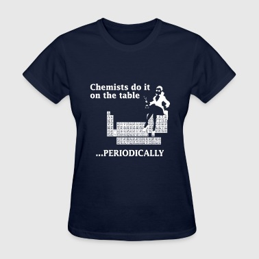 Nerd Chemist Do It On the Table - Women's T-Shirt