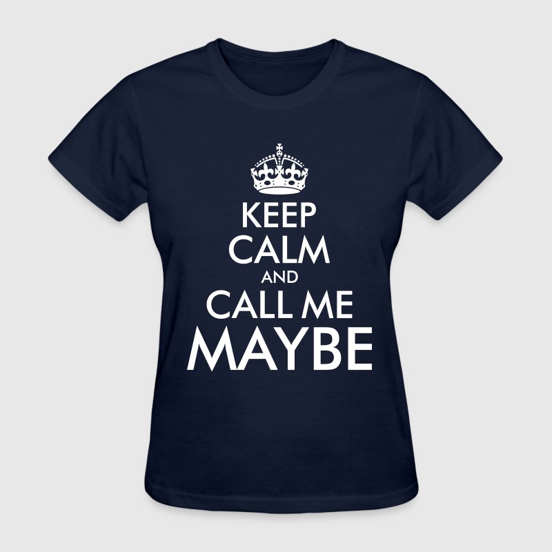 Kepp Calm and Call Me Maybe - Women's T-Shirt
