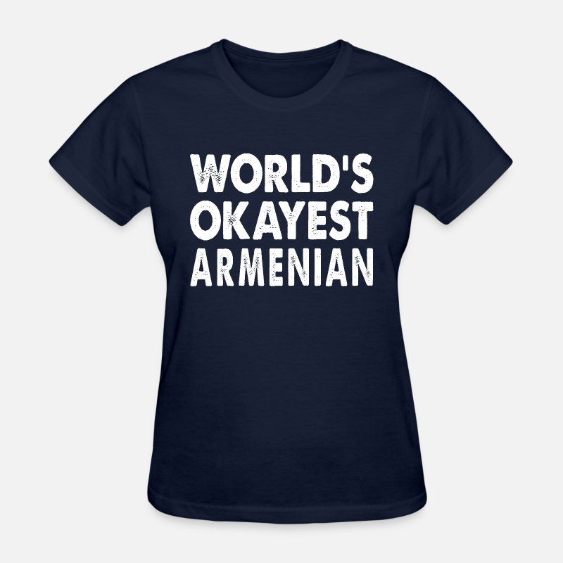 Armenia T-Shirts - World's Okayest Armenian Armenia - Women's T-Shirt navy