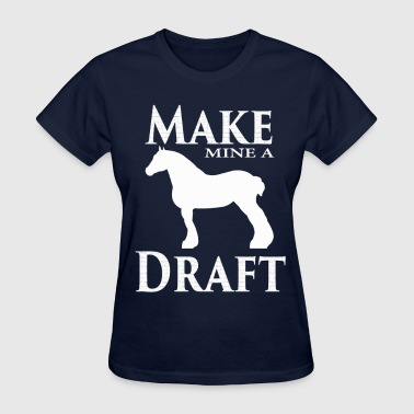 Make Mine a Draft - Women's T-Shirt