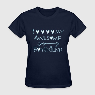 i love my awesome BF - Women's T-Shirt