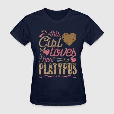 This Girl Loves her Platypus - Women's T-Shirt
