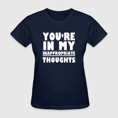 INAPPROPRIATE THOUGHTS - Women's T-Shirt