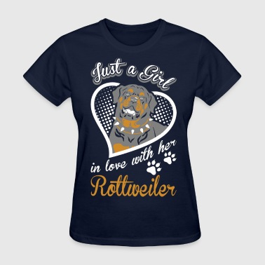 Just A Girl In Love With Her Rottweiler Dog - Women's T-Shirt