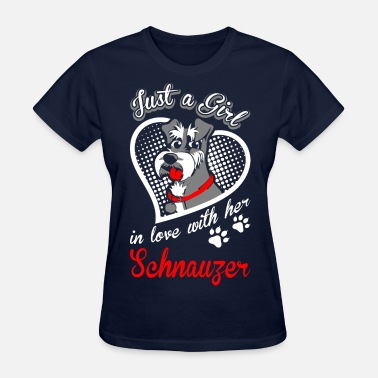 Schnauzer Just A Girl In Love With Her Schnauzer Dog - Women's T-Shirt