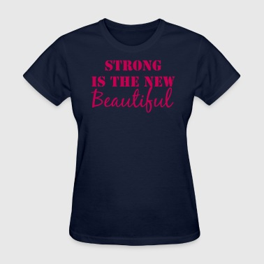Strong Is Beautiful Strong is the new Beautiful - Women's T-Shirt