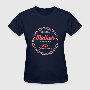 Being Mother - Women's T-Shirt