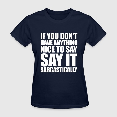 Bitchy Quotes Sarcastic - Women's T-Shirt