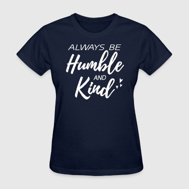 Humble and Kind - Women's T-Shirt