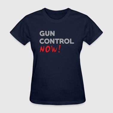 Gun Control Now - Women's T-Shirt