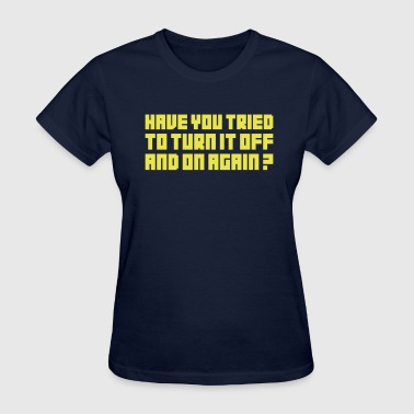 Turn it off - Women's T-Shirt