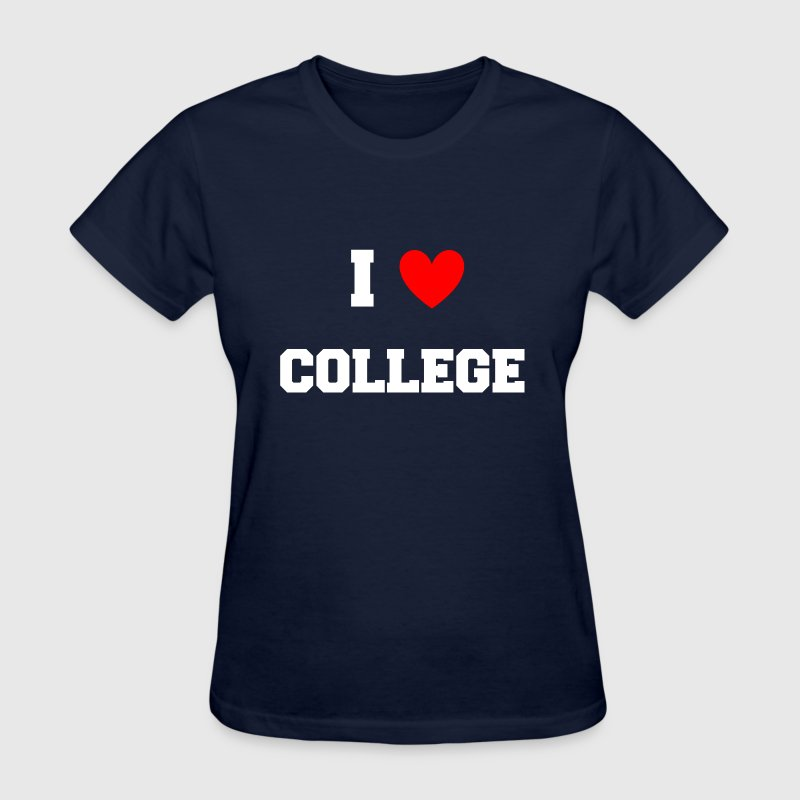 I Love College Party Design - Women's T-Shirt