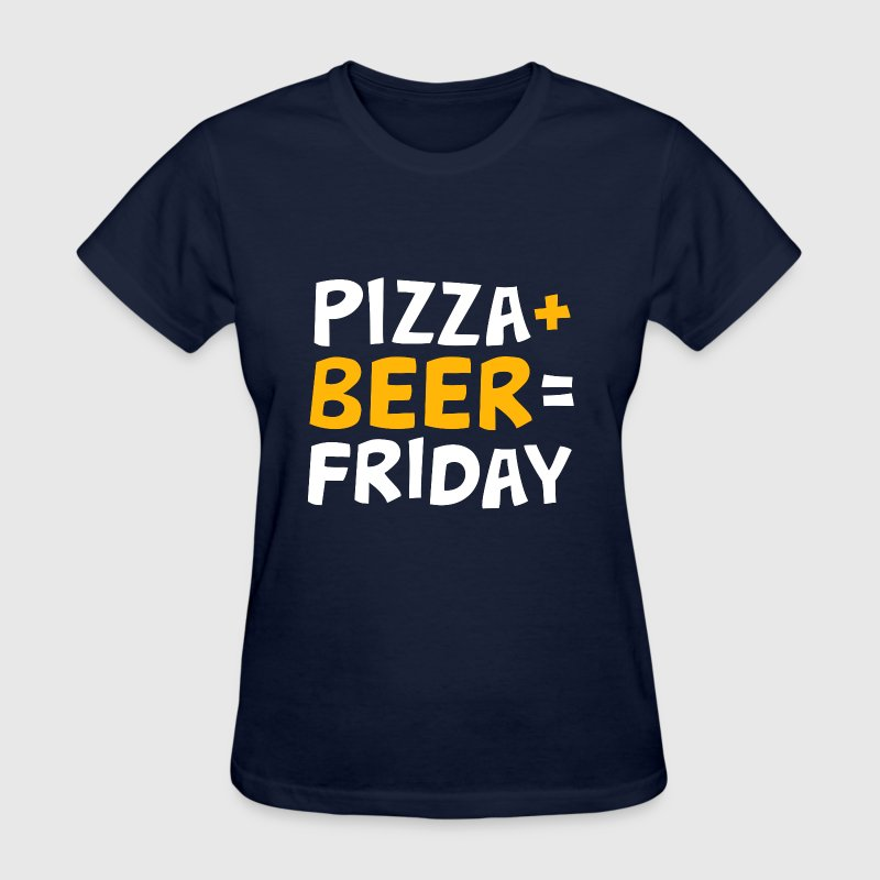 Pizza + beer = Friday. - Women's T-Shirt