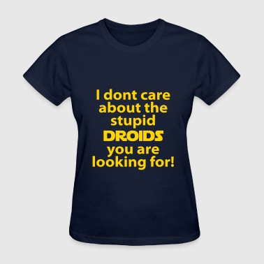 Dont really care about droids - Women's T-Shirt